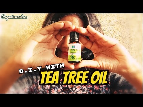 D.I.Y & Benefits of TEA TREE OIL || ORGANIXMANTRA REVIEW ||