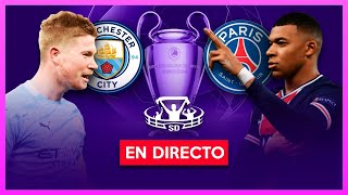 MANCHESTER CITY vs PSG EN VIVO 🔴 SEMIFINAL VUELTA CHAMPIONS LEAGUE NARRACION EMOCIONANTE
