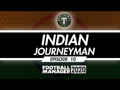 Indian Journeyman Episode 10 Football Manager 2020