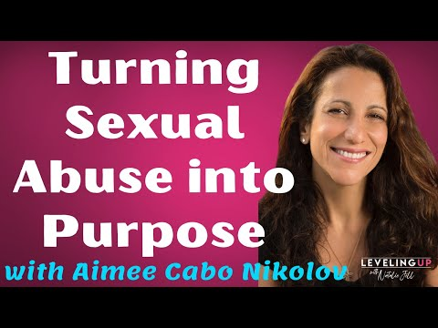 199: Turning Sexual Abuse into Purpose with Aimee Cabo Nikolov