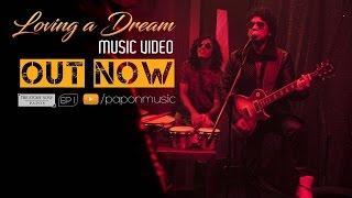 Loving A Dream – Papon
