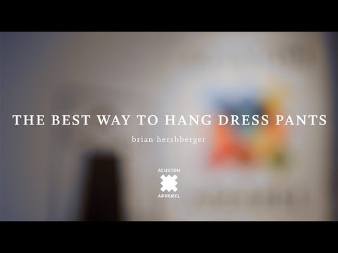 The Best Way to Hang Dress Pants - Acustom #StyleSchool
