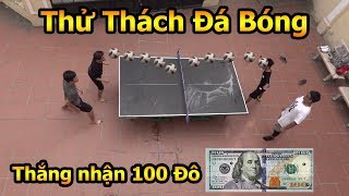 Đỗ Kim Phúc thử Thách Duy Trung , Văn Anh đá bóng nhận quà 100 USD  - FOOTBALL CHALLENGE