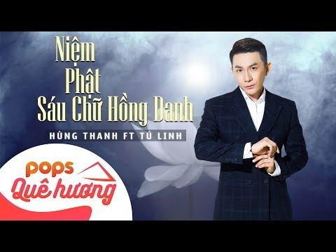 Niệm Phật Sáu Chữ Hồng Danh | Hùng Thanh ft Tú Linh