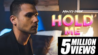 Mickey Singh - Hold Me (Official Video) 4K