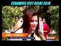 Ceramics Fest 2019, Delhi: Big treat for fans of pottery and ceramics  - 06:11 min - News - Video