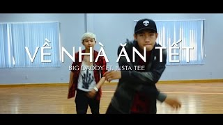 Quang Đăng & Fúng Huỳnh Choreography | VỀ NHÀ ĂN TẾT - JustaTee ft. BigDaddy