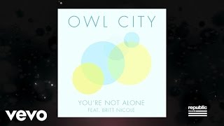 Owl City - You're Not Alone (Lyric Video) ft. Britt Nicole