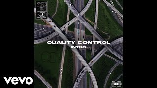 Quality Control - Intro (Audio) ft. Quavo, Offset, Lil Yachty