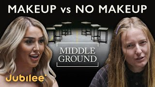 Is It Ever Too Much Makeup? | Middle Ground