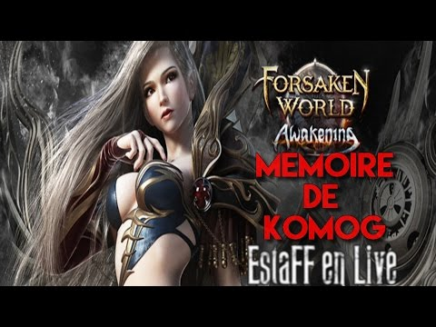 Forsaken World #Awakening : Mémoire de Komog