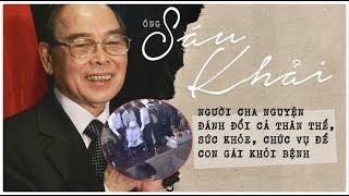 Thủ tướng Phan Văn Khải từng đánh đổi tất cả để con gái ruột ngồi xe lăn của mình được khỏi bệnh
