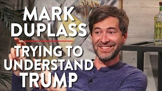 Mark Duplass on Trying to Understand Trump (Pt. 1)