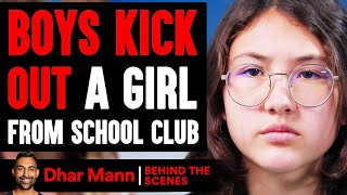 Boys KICK OUT GIRL From School Club (Behind The Scenes) | Dhar Mann Studios