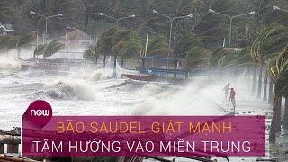 Tin bão mới nhất: Bão Saudel giật mạnh, tâm hướng vào miền Trung | VTC Now
