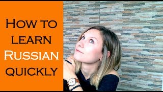 How to learn Russian quickly – the greatest tip you don't know