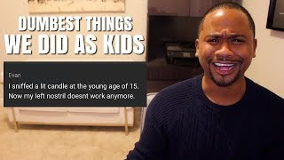 DUMBEST THINGS We Did As Kids (pt 2)