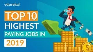 Top 10 Highest Paying Jobs In 2019 | Highest Paying IT Jobs 2019 | Edureka