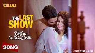 Dil Hai Seedha Sadha (The Last Show) – Devesh Singh Video HD
