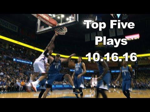 Top 5 NBA Plays: October 16th