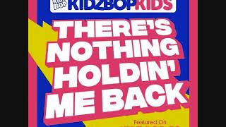 Kidz Bop Kids- There's Nothing Holdin' Me Back
