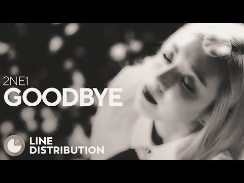 2NE1 - Goodbye (Line Distribution)