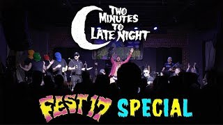 Two Minutes To Late Night: The Fest Special!