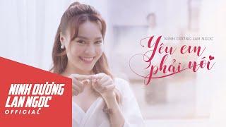 Yêu Em Phải Nói - Ninh Dương Lan Ngọc (ft. Addy Trần) | OFFICIAL MV