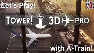Tower! 3D Pro - Let's Play! with A-Train: Going back to Cali (KLAX)