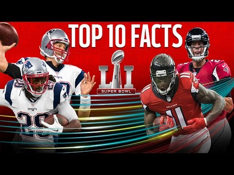 Top 10 Facts To Know Going Into Super Bowl LI | Patriots vs. Falcons | NFL NOW