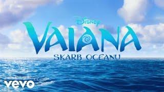 "Natalia Nykiel - Pól kroku stad  (piosenka z filmu ""Vaiana: skrab oceanu"