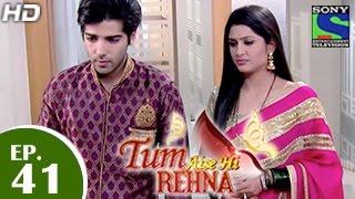 Tum Aise Hi Rehna - तुम ऐसे ही रहना - Episode 41 - 5th January 2015