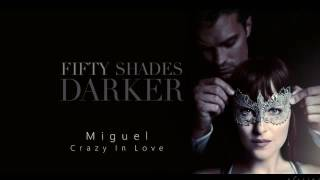 Miguel - Crazy In Love  (Fifthy Shades Darker) Download