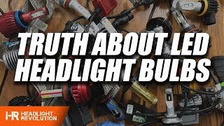 The TRUTH about LED Headlight Bulbs! WATCH BEFORE BUYING ANYTHING