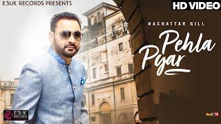 Pehla Pyar – Nachattar Gill