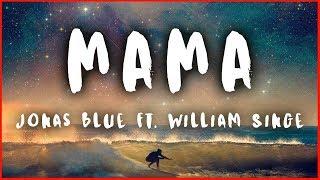 Jonas Blue - Mama ft William Singe Lyrics Video - Music Videos