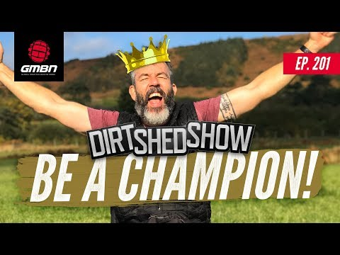 How To Be A Champion   Dirt Shed Show Ep. 201