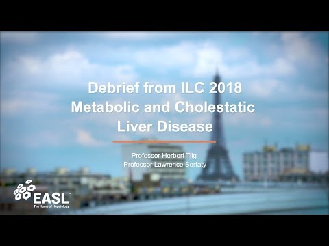 ILC 2018 Debrief : Metabolic and Cholestatic Liver Disease