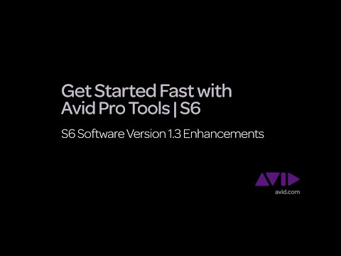 13. Get Started Fast with Avid Pro Tools | S6  -  v1.3 Enhancements