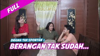 Drama Tak Spontan : Berangan Tak Sudah.. Erissa   Kiki   Norreen   Official Full Video 2020