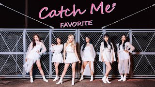 FAVORITE 「Catch Me」Music Video