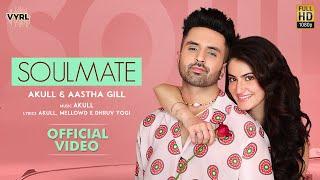 Soulmate – Akull – Aastha Gill