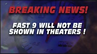 Fast 9 Will NOT Be Shown in Theaters