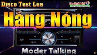 Đây Là Nhạc Test Loa | LK Modern Talking Test Loa Đời Mới - Nhạc Sống Nam Định