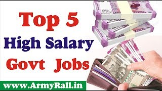 Top 5 Highest Paying govt  jobs in India Best Career In India  best job in india