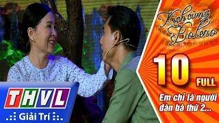THVL | Kịch cùng Bolero Mùa 2 - Tập 10: Em chỉ là người đàn bà thứ 2...