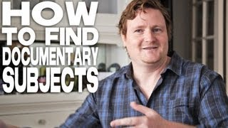 How To Find Documentary Subjects by Michael LaPointe