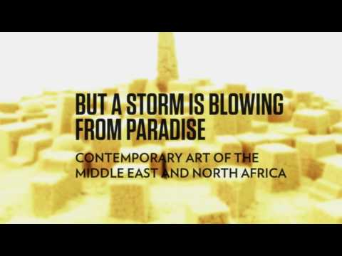 But a Storm Is Blowing from Paradise: Contemporary Art of the Middle East and North Africa