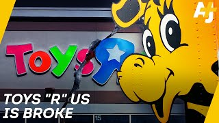 Why Did Toys R Us Go Bankrupt? | AJ+