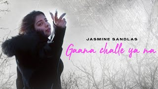 Gaana Challe Ya Na – Jasmine Sandlas Video HD